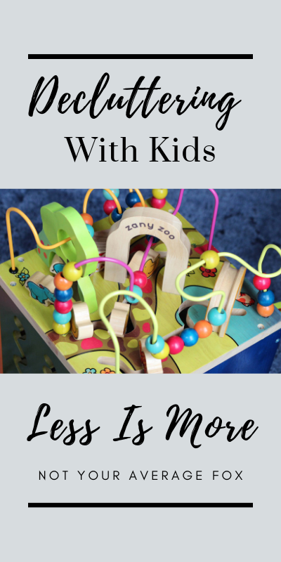 minimalism with kids, less is more