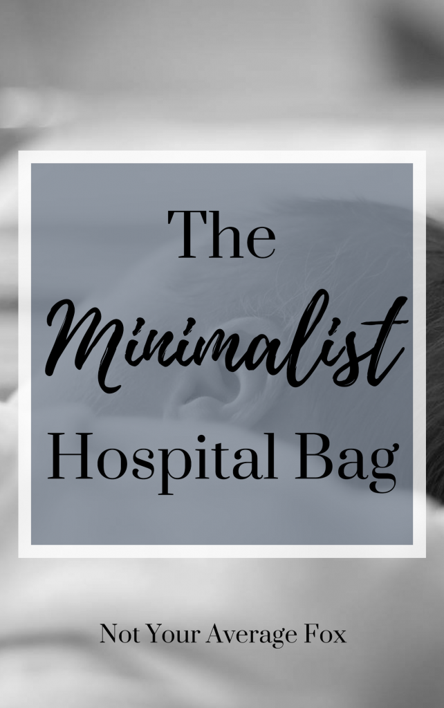 The Minimalist Hospital Bag