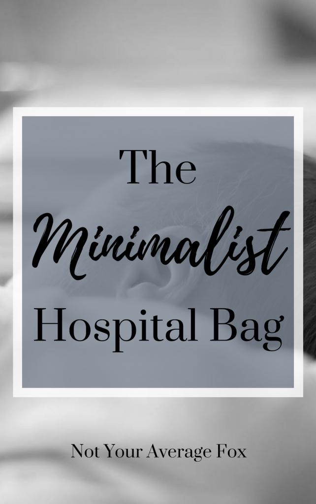 The Minimalist Hospital Bag