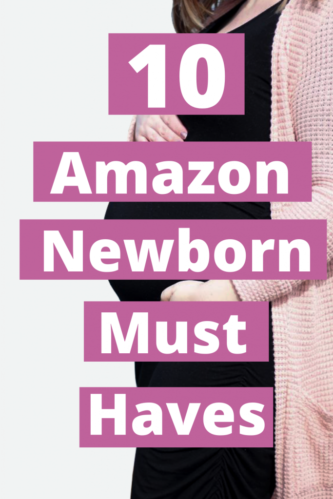 This image has an empty alt attribute; its file name is 10-Amazon-Newborn-Must-Haves-Pinterest-683x1024.png